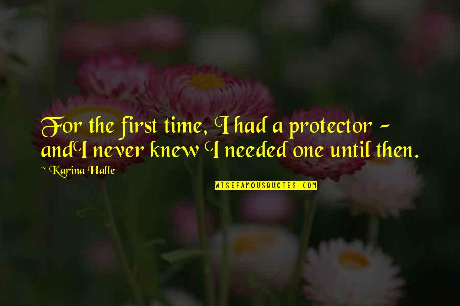 Protector Quotes By Karina Halle: For the first time, I had a protector