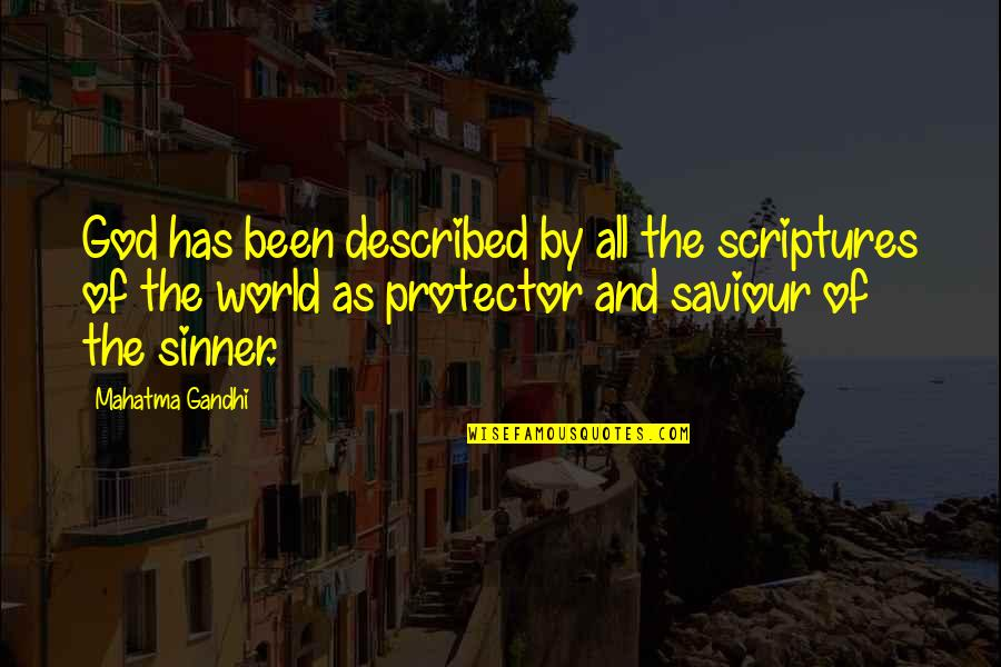 Protector Quotes By Mahatma Gandhi: God has been described by all the scriptures
