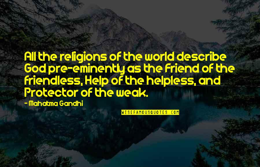 Protector Quotes By Mahatma Gandhi: All the religions of the world describe God