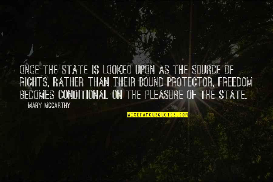 Protector Quotes By Mary McCarthy: Once the state is looked upon as the