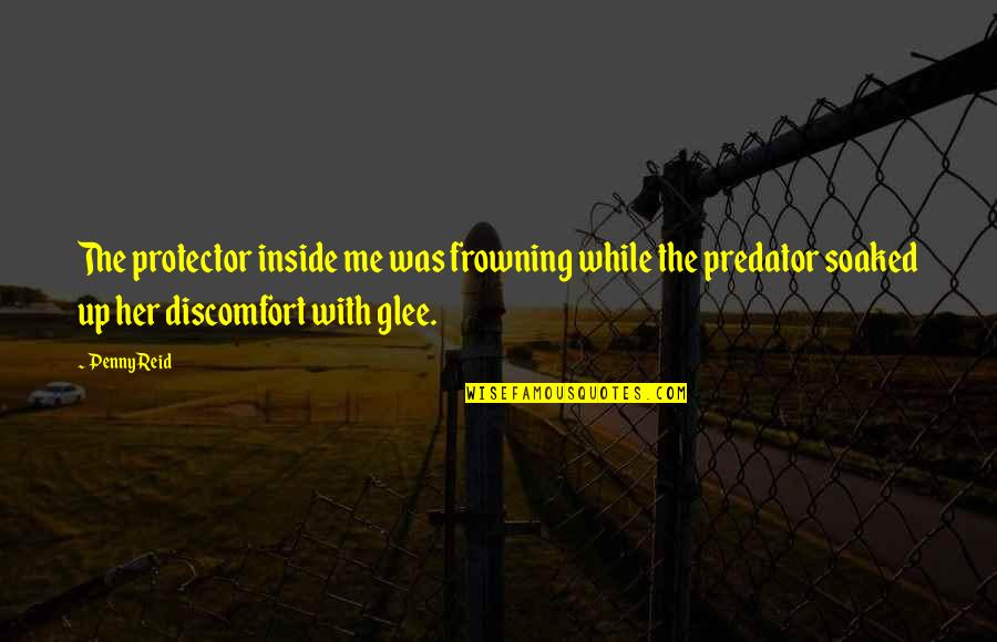 Protector Quotes By Penny Reid: The protector inside me was frowning while the