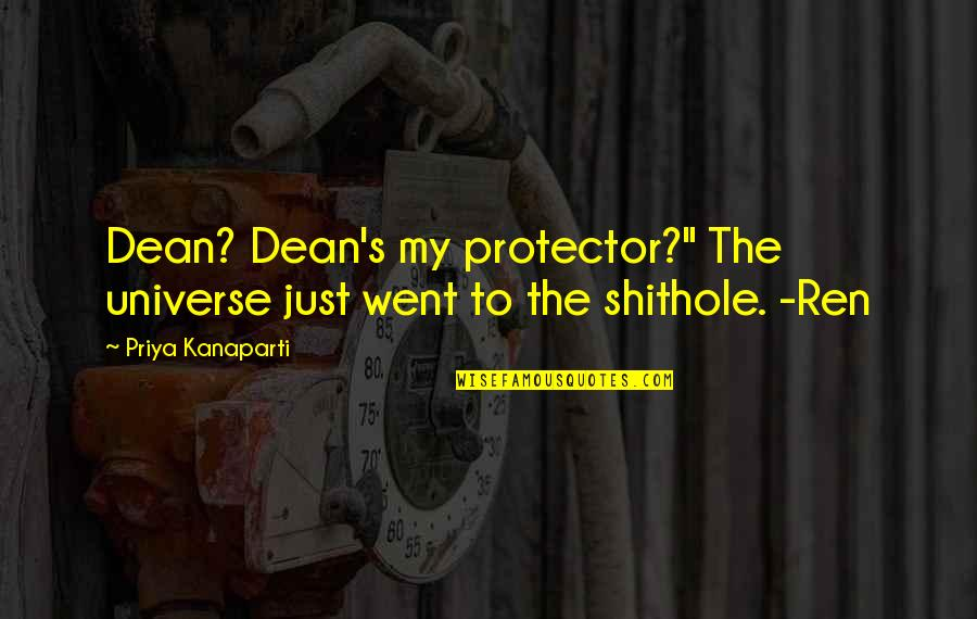 """Protector Quotes By Priya Kanaparti: Dean? Dean's my protector?"""" The universe just went"""