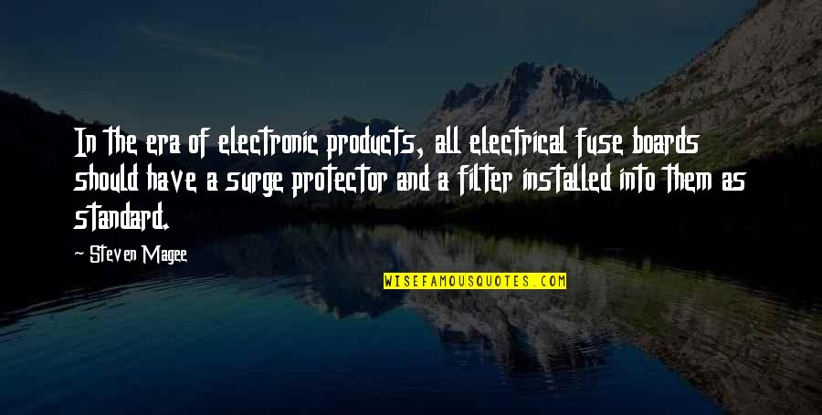 Protector Quotes By Steven Magee: In the era of electronic products, all electrical