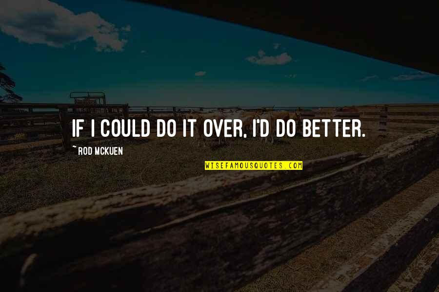 Prototypic Quotes By Rod McKuen: If I could do it over, I'd do