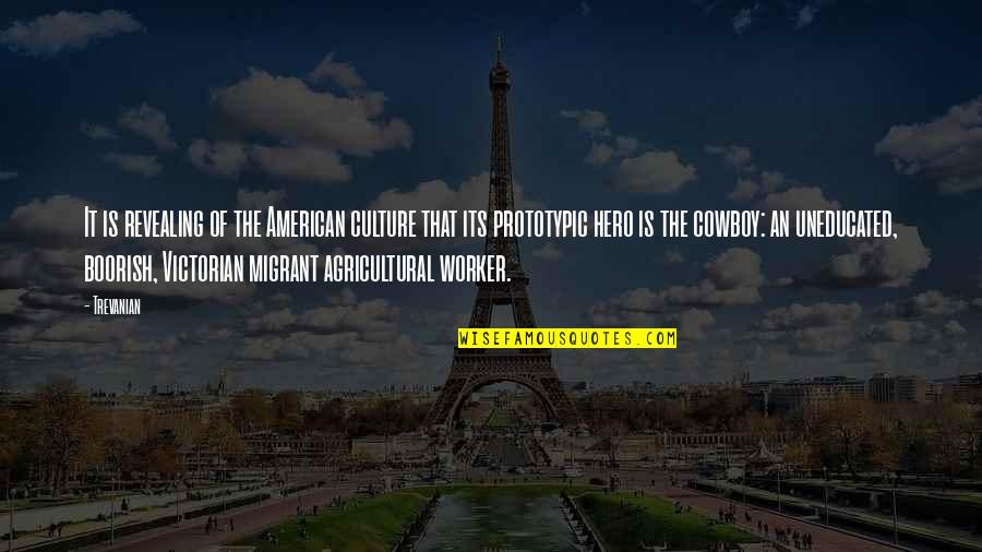 Prototypic Quotes By Trevanian: It is revealing of the American culture that