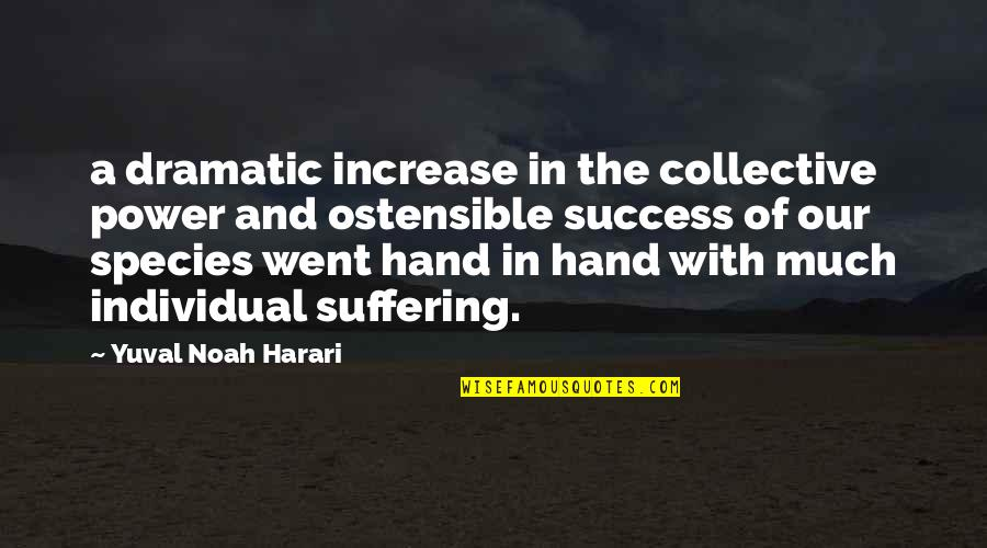 Prototypic Quotes By Yuval Noah Harari: a dramatic increase in the collective power and