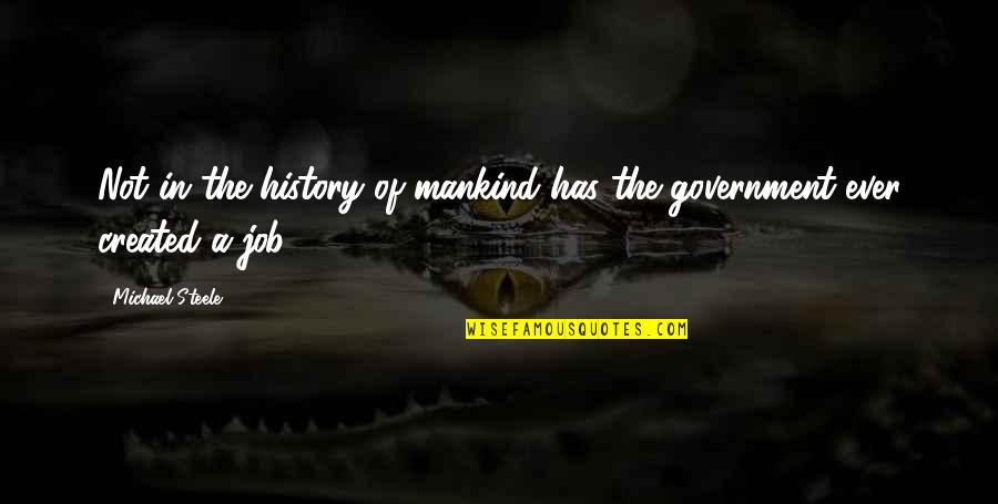 Proud Of My Father Quotes By Michael Steele: Not in the history of mankind has the