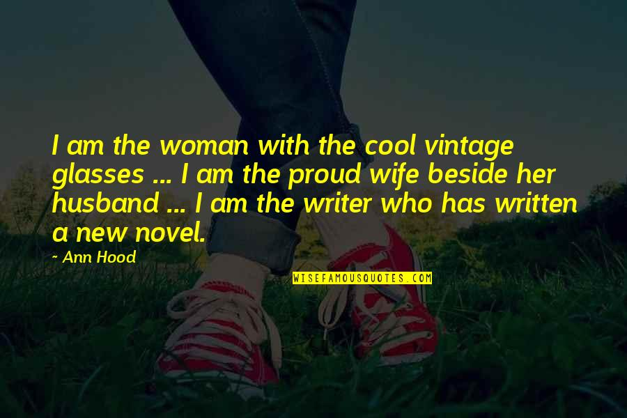 Proud Of Who I Am Quotes By Ann Hood: I am the woman with the cool vintage