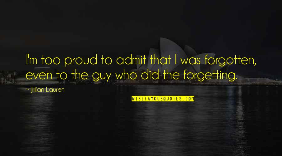 Proud Of Who I Am Quotes By Jillian Lauren: I'm too proud to admit that I was