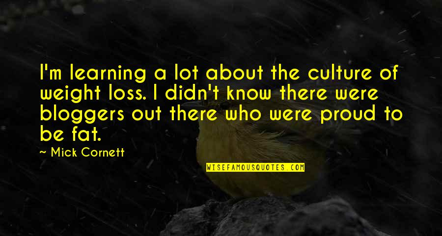 Proud Of Who I Am Quotes By Mick Cornett: I'm learning a lot about the culture of