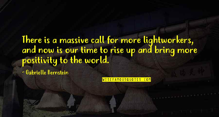 Proud To Be Rich Quotes By Gabrielle Bernstein: There is a massive call for more lightworkers,