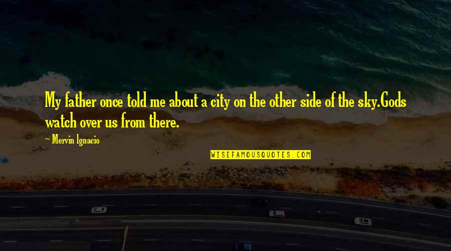 proud wife quotes by mervin ignacio my father once told me about a city