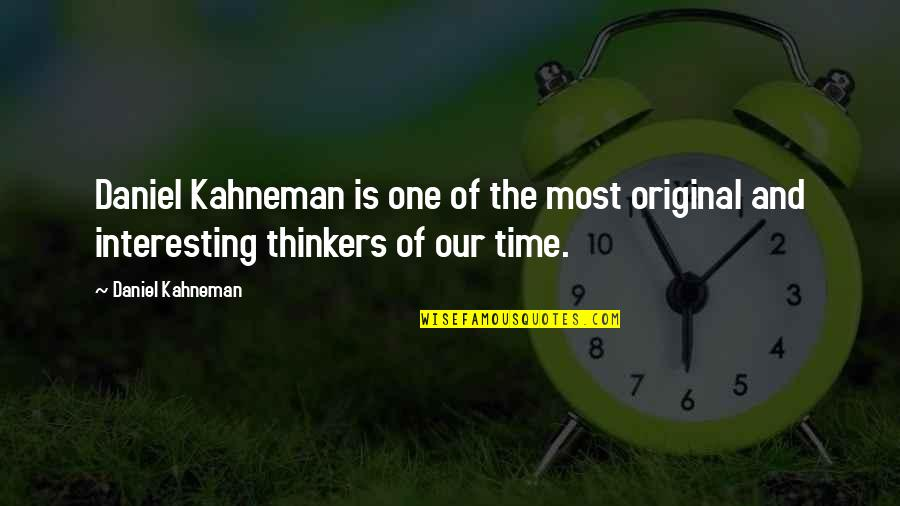 Proudy Girl Quotes By Daniel Kahneman: Daniel Kahneman is one of the most original