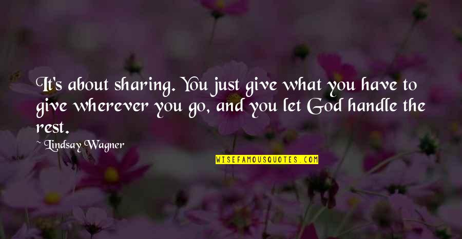 Proudy Girl Quotes By Lindsay Wagner: It's about sharing. You just give what you