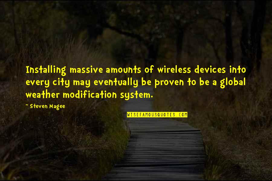 Proven System Quotes By Steven Magee: Installing massive amounts of wireless devices into every