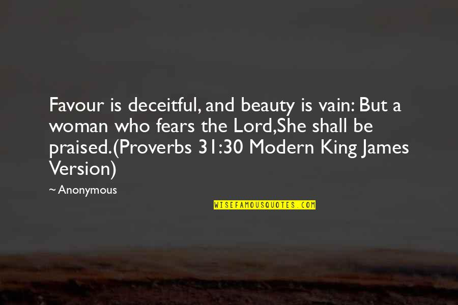 Proverbs 31 Woman Quotes By Anonymous: Favour is deceitful, and beauty is vain: But
