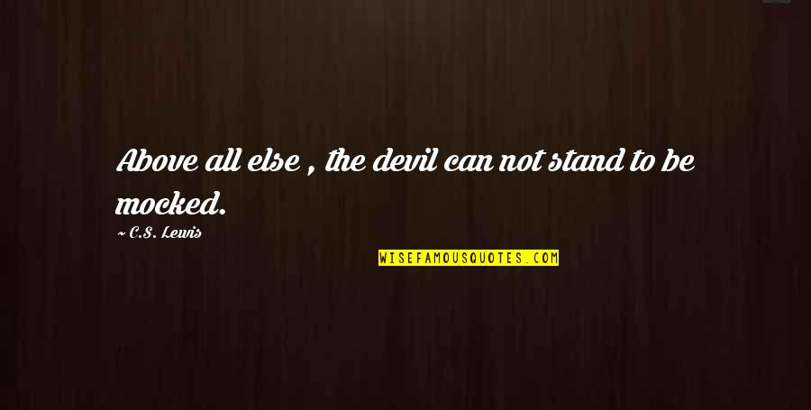 Providential Quotes By C.S. Lewis: Above all else , the devil can not