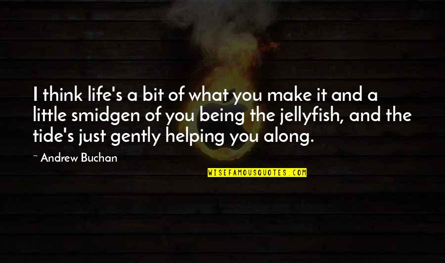 Proviso Quotes By Andrew Buchan: I think life's a bit of what you