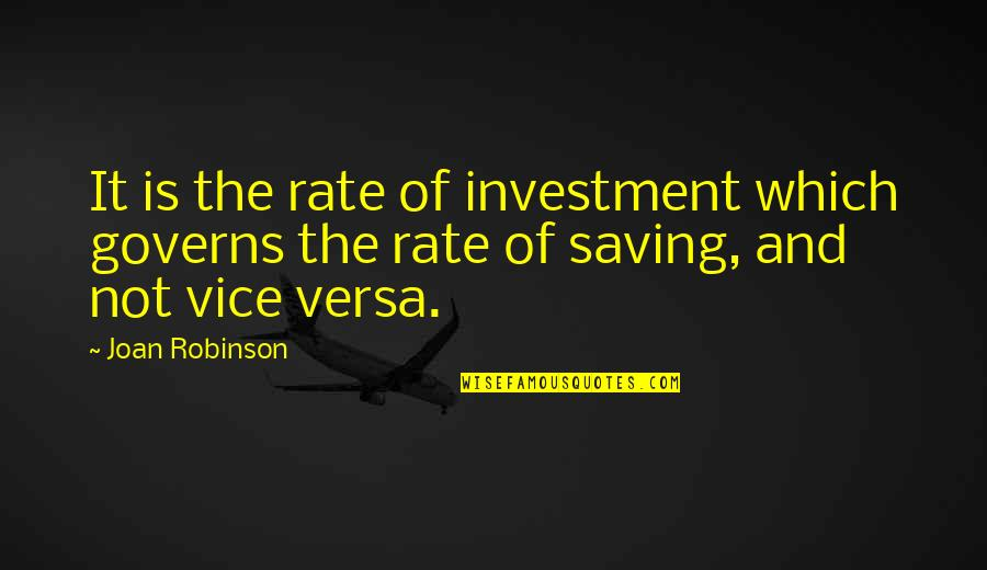 Proviso Quotes By Joan Robinson: It is the rate of investment which governs