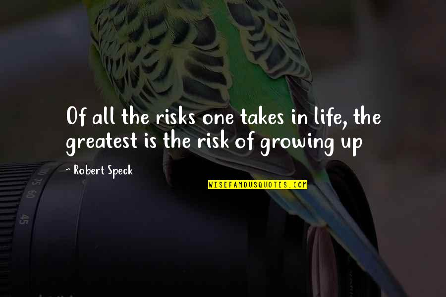 Proviso Quotes By Robert Speck: Of all the risks one takes in life,