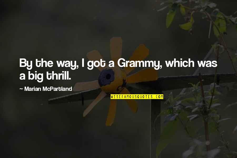 Prowde Quotes By Marian McPartland: By the way, I got a Grammy, which