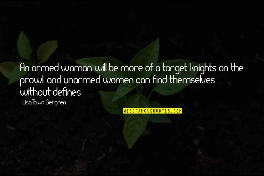 Prowl Quotes By Lisa Tawn Bergren: An armed woman will be more of a