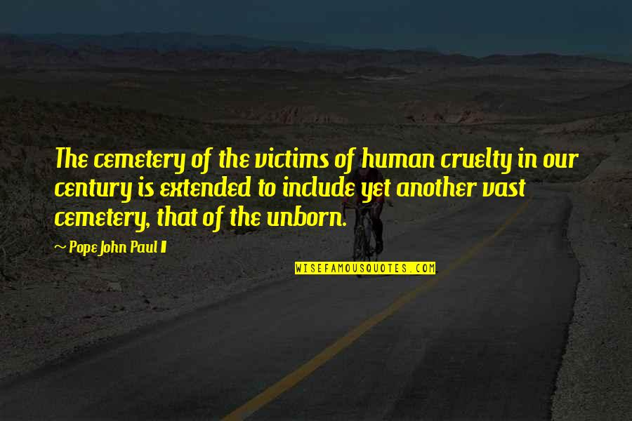 Prowl Quotes By Pope John Paul II: The cemetery of the victims of human cruelty