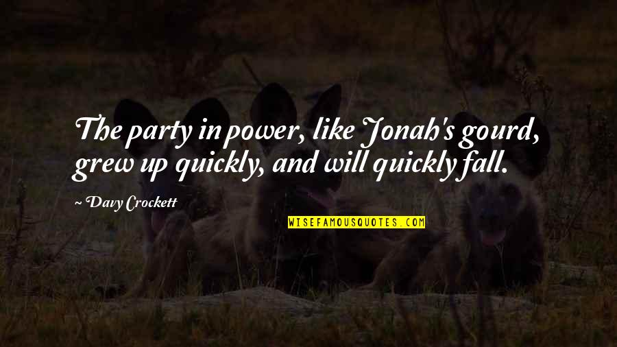 Prudential Auto Insurance Quotes By Davy Crockett: The party in power, like Jonah's gourd, grew