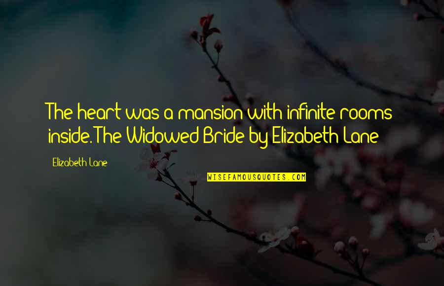 Pruning Quotes By Elizabeth Lane: The heart was a mansion with infinite rooms