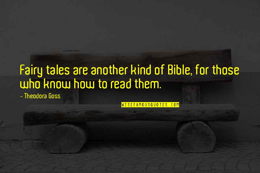 Pruning Quotes By Theodora Goss: Fairy tales are another kind of Bible, for