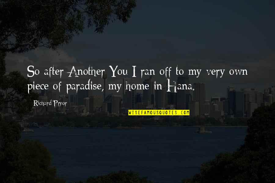 Pryor's Quotes By Richard Pryor: So after Another You I ran off to