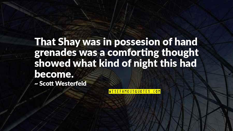 Psych Facts Quotes By Scott Westerfeld: That Shay was in possesion of hand grenades