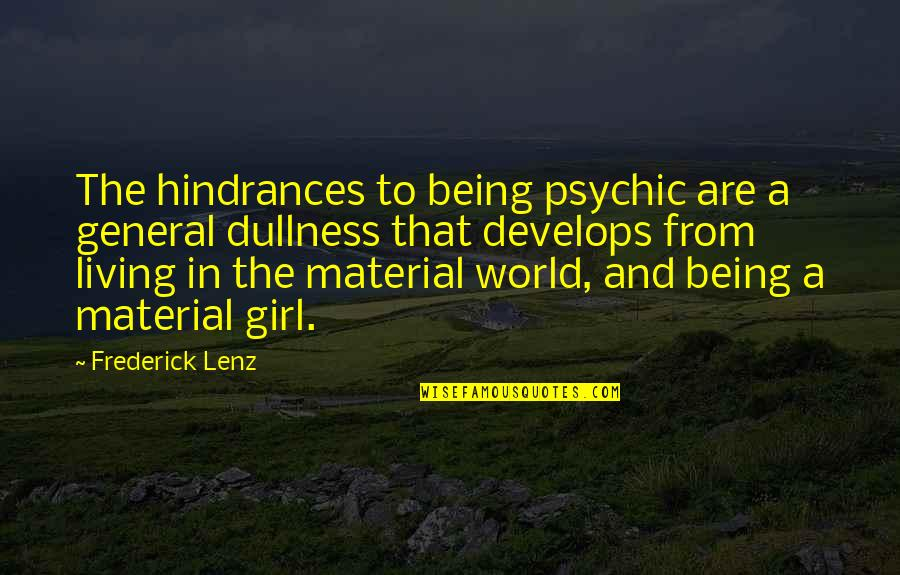 Psychic Quotes By Frederick Lenz: The hindrances to being psychic are a general
