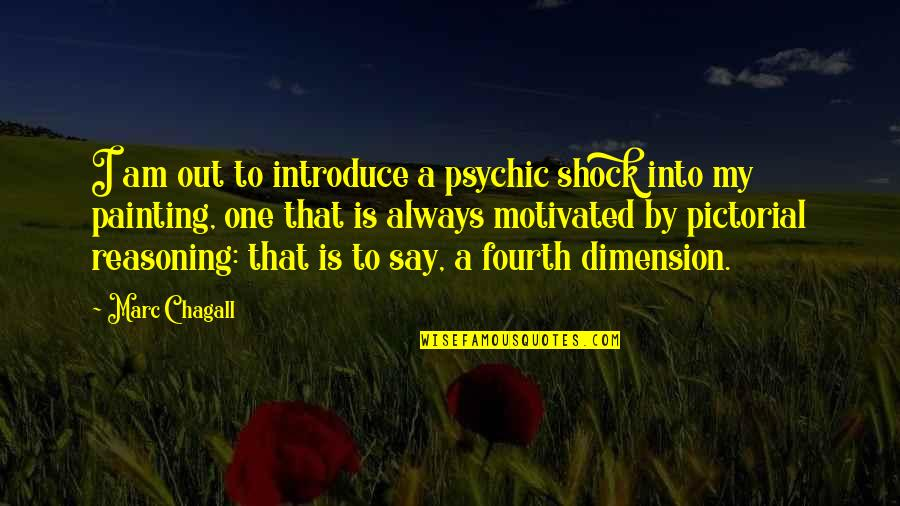 Psychic Quotes By Marc Chagall: I am out to introduce a psychic shock