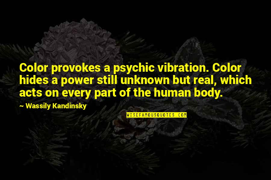 Psychic Quotes By Wassily Kandinsky: Color provokes a psychic vibration. Color hides a