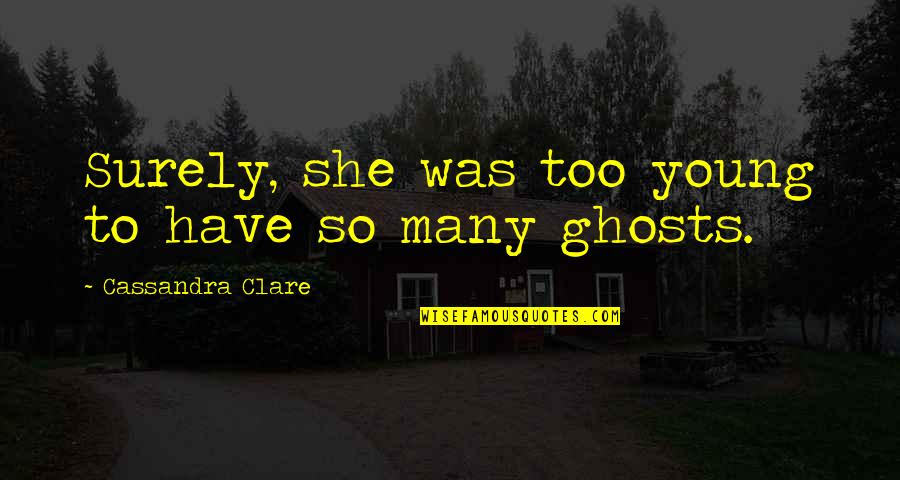 Psycho Quotes By Cassandra Clare: Surely, she was too young to have so