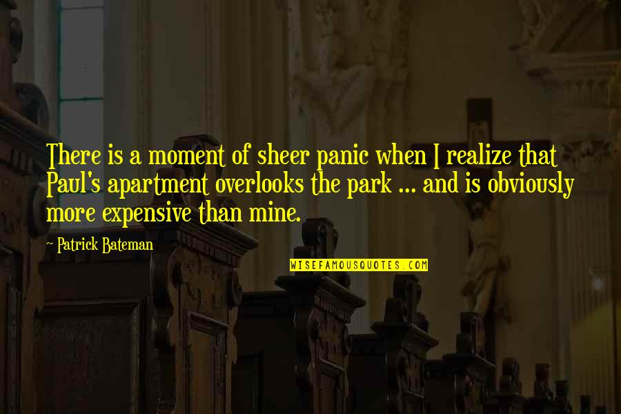 Psycho Quotes By Patrick Bateman: There is a moment of sheer panic when