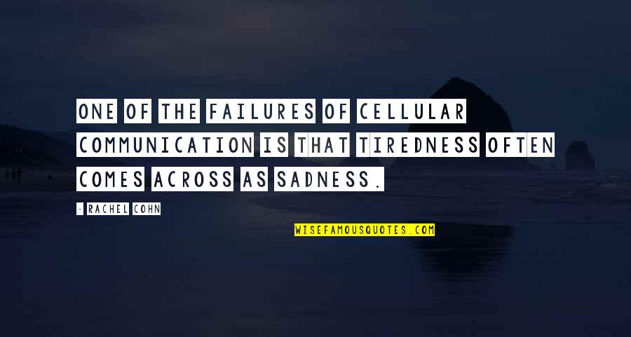 Psychokinesis Quotes By Rachel Cohn: One of the failures of cellular communication is