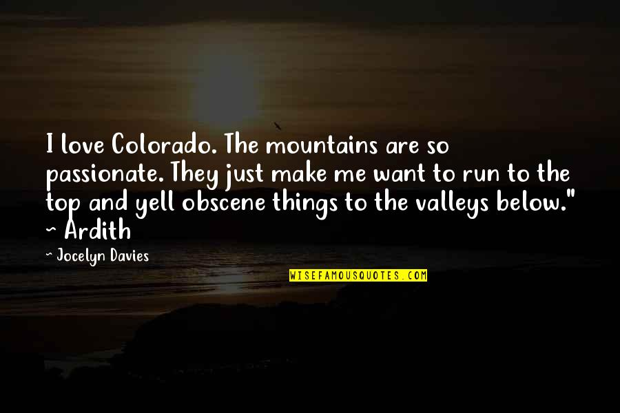 Psychopathologist Quotes By Jocelyn Davies: I love Colorado. The mountains are so passionate.