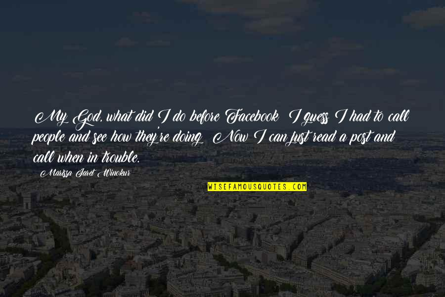Psychotic People Quotes By Marissa Jaret Winokur: My God, what did I do before Facebook?