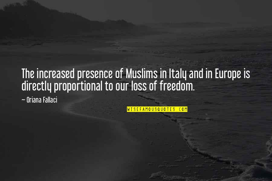 Puberty Blues Memorable Quotes By Oriana Fallaci: The increased presence of Muslims in Italy and