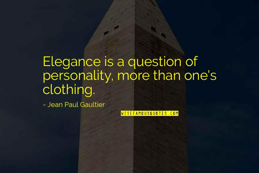 Public Domain Christian Quotes By Jean Paul Gaultier: Elegance is a question of personality, more than