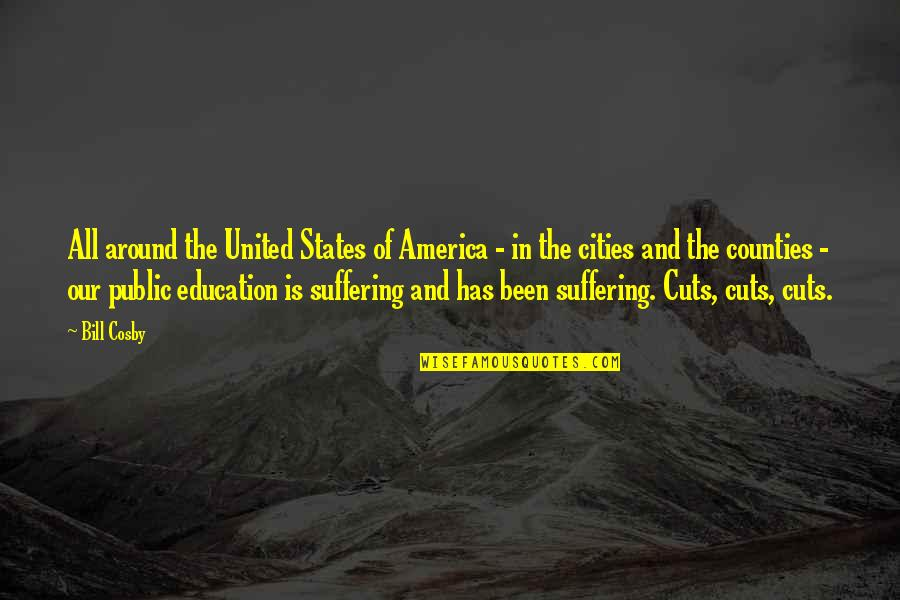 Public Education In America Quotes By Bill Cosby: All around the United States of America -