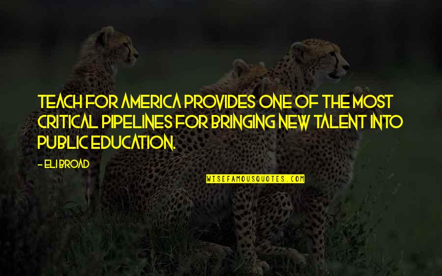 Public Education In America Quotes By Eli Broad: Teach For America provides one of the most