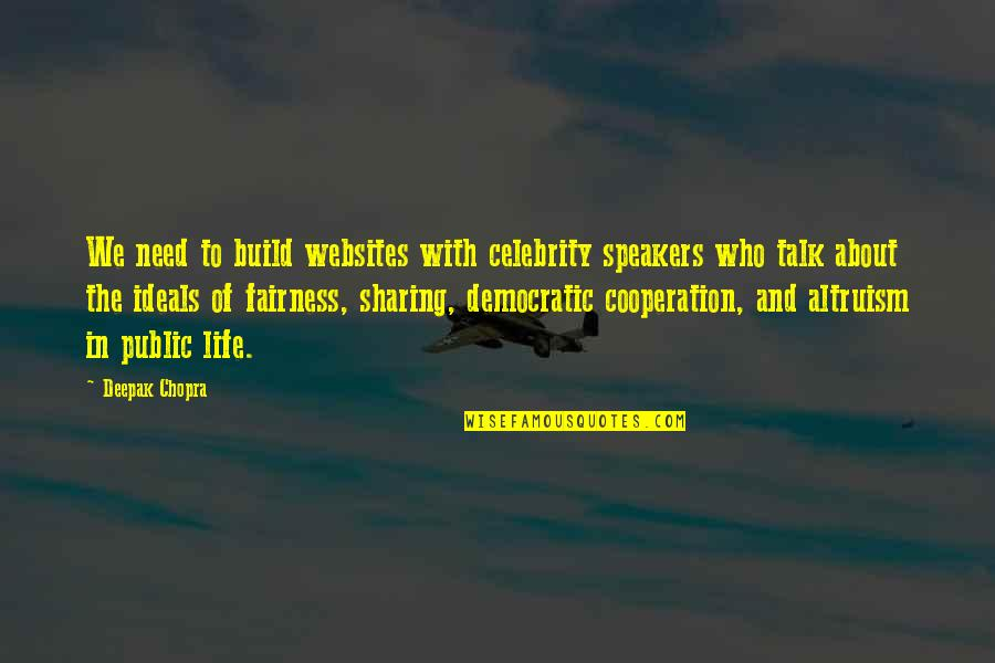 Public Speakers Quotes By Deepak Chopra: We need to build websites with celebrity speakers