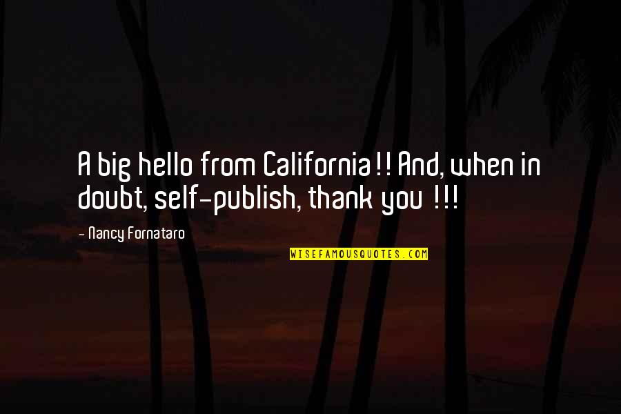 Publish'd Quotes By Nancy Fornataro: A big hello from California!! And, when in