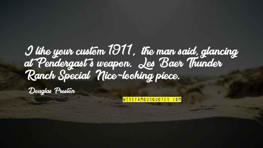 "Publius Ovidius Naso Ovid Quotes By Douglas Preston: I like your custom 1911,"" the man said,"