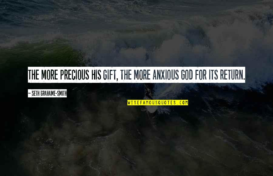 Publius Ovidius Naso Ovid Quotes By Seth Grahame-Smith: The more precious His gift, the more anxious