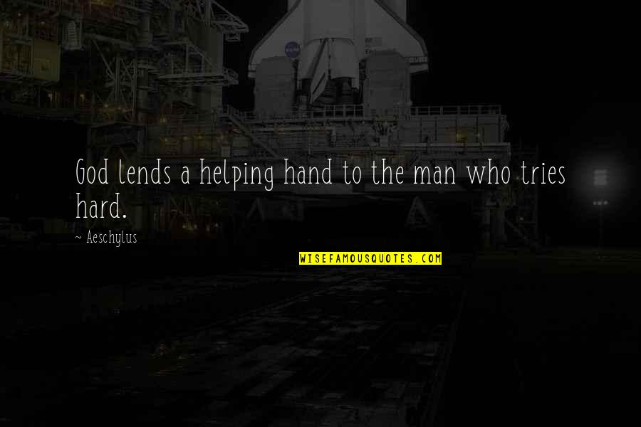 Pulmonary Hypertension Quotes By Aeschylus: God lends a helping hand to the man