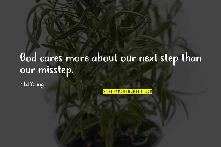 Pulmonary Hypertension Quotes By Ed Young: God cares more about our next step than
